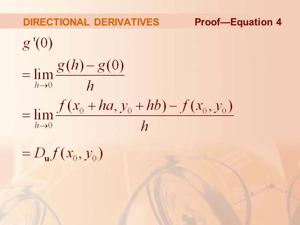 DIRECTIONAL DERIVATIVES Proof—Equation 4