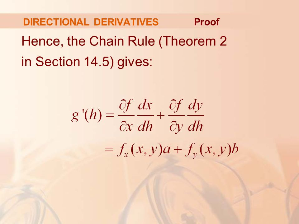 DIRECTIONAL DERIVATIVES Hence, the Chain Rule (Theorem 2 in Section 14.5) gives: Proof