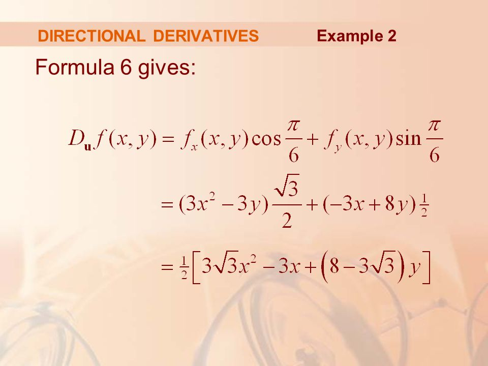DIRECTIONAL DERIVATIVES Formula 6 gives: Example 2