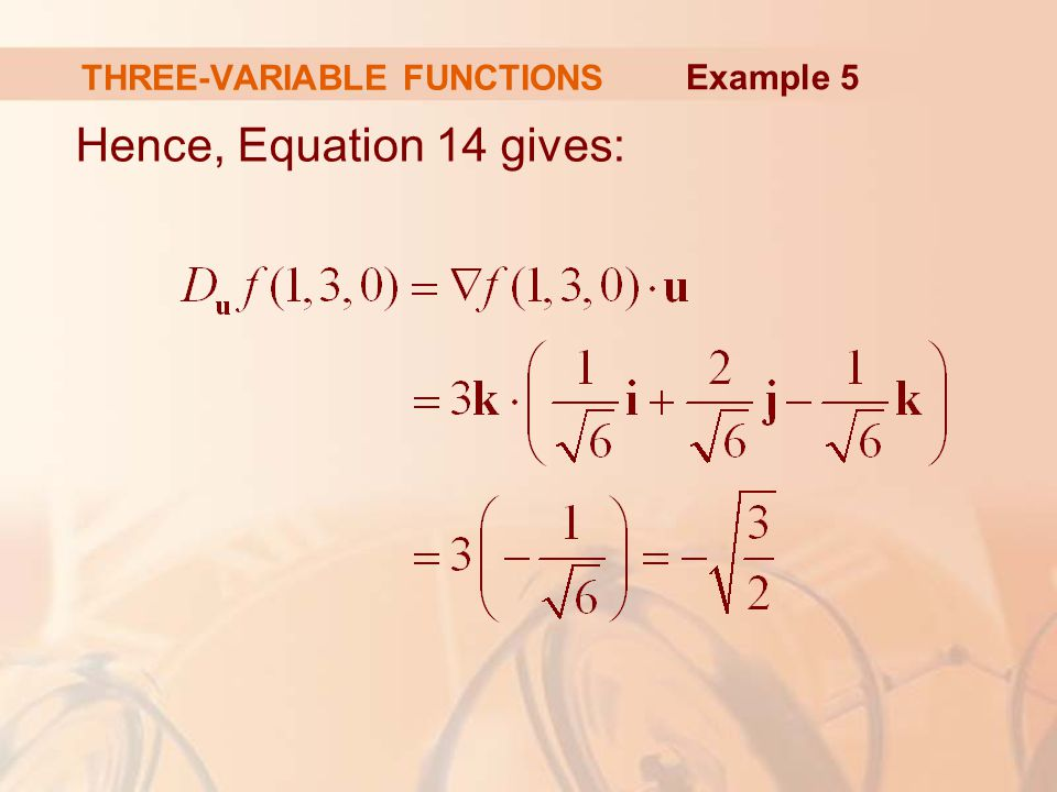 THREE-VARIABLE FUNCTIONS Hence, Equation 14 gives: Example 5