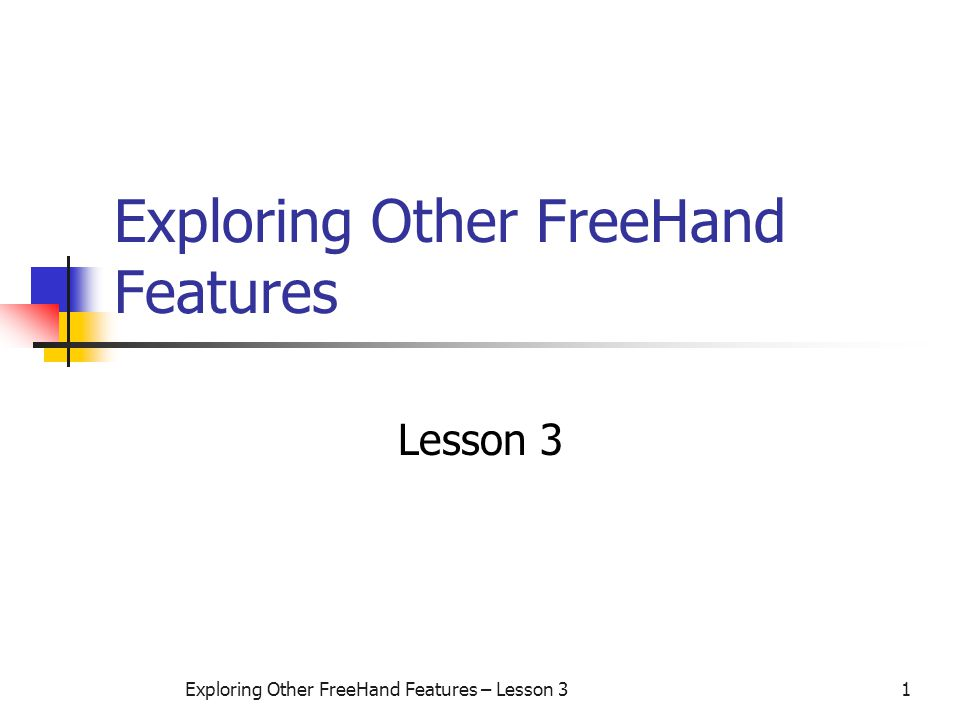 Exploring Other FreeHand Features – Lesson 31 Exploring Other FreeHand Features Lesson 3