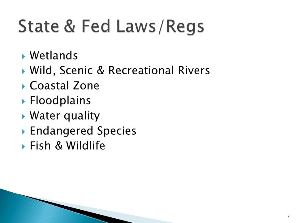  Wetlands  Wild, Scenic & Recreational Rivers  Coastal Zone  Floodplains  Water quality  Endangered Species  Fish & Wildlife 7