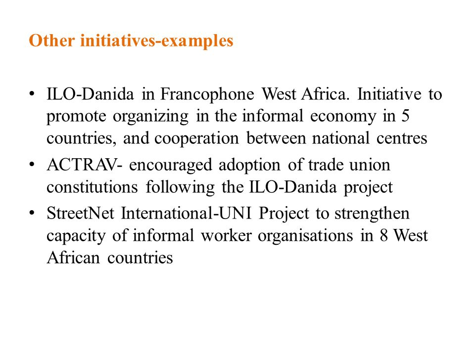 Other initiatives-examples ILO-Danida in Francophone West Africa.