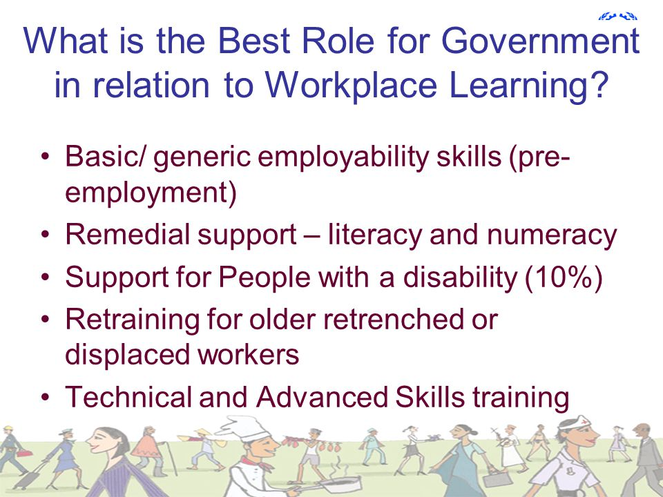 What is the Best Role for Government in relation to Workplace Learning.