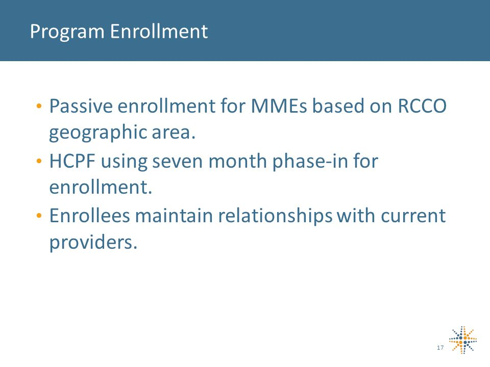 Passive enrollment for MMEs based on RCCO geographic area.