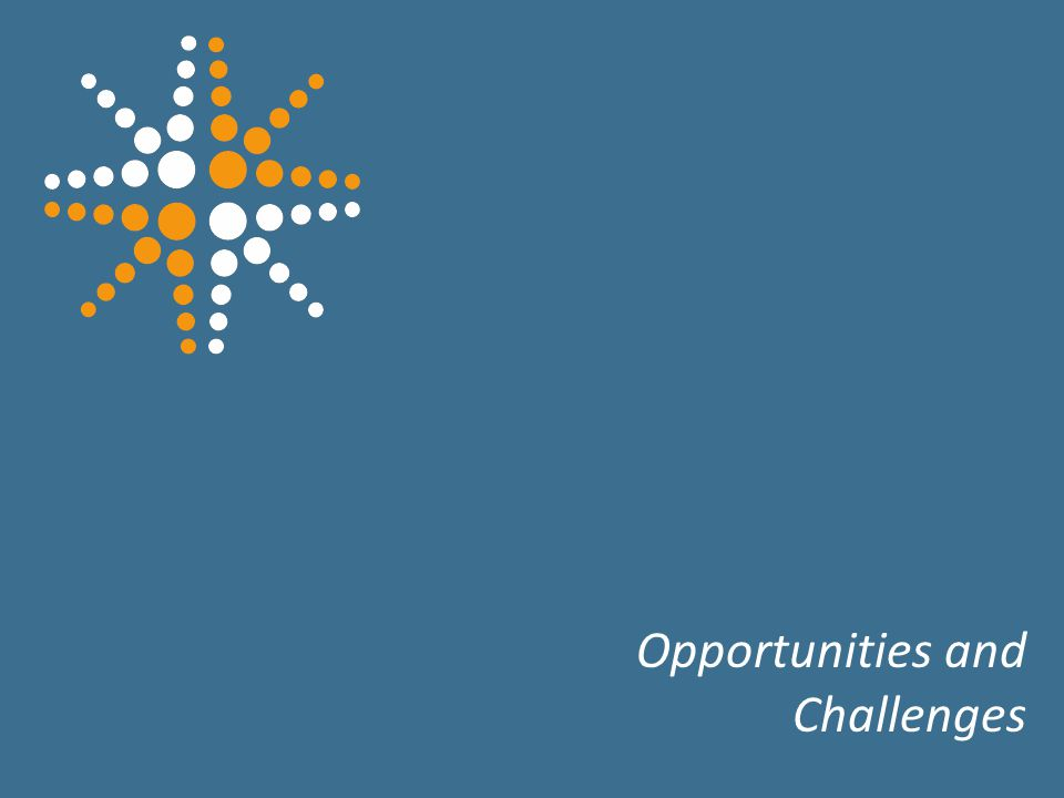 22 Opportunities and Challenges