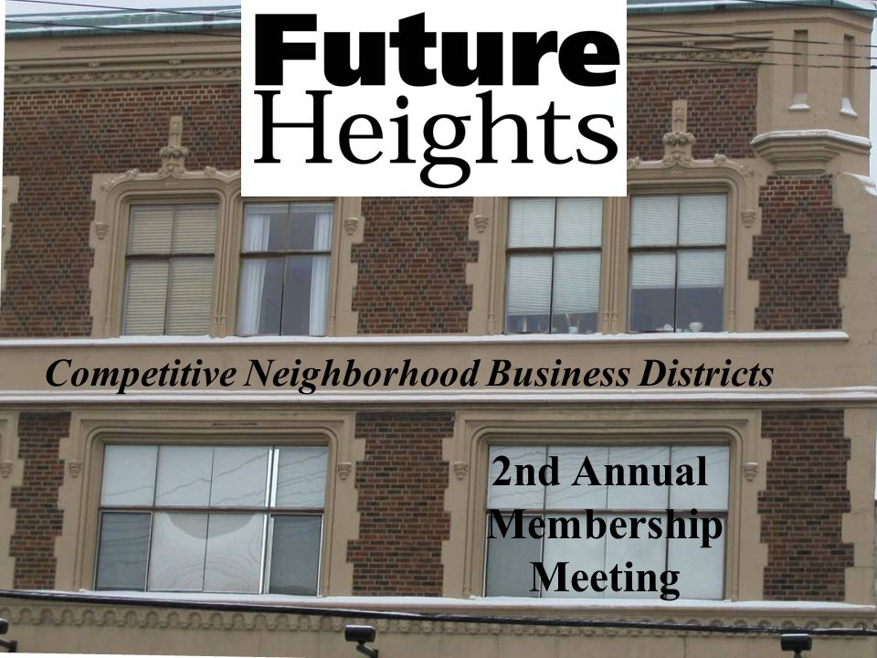 2nd Annual Membership Meeting Competitive Neighborhood Business Districts