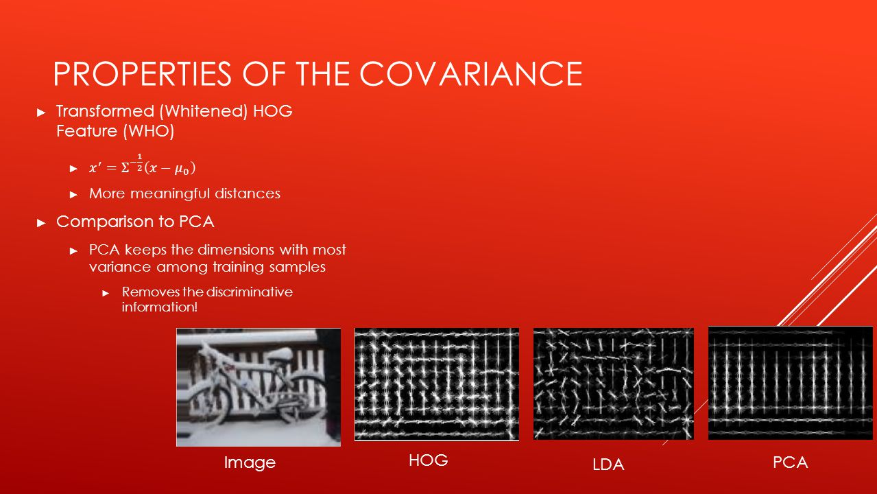 PROPERTIES OF THE COVARIANCE Image HOG LDA PCA