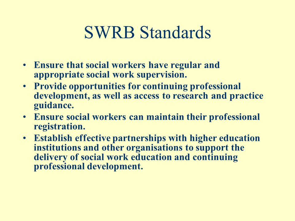 SWRB Standards Ensure that social workers have regular and appropriate social work supervision.