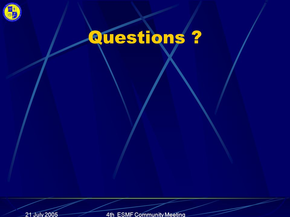 21 July 20054th ESMF Community Meeting Questions