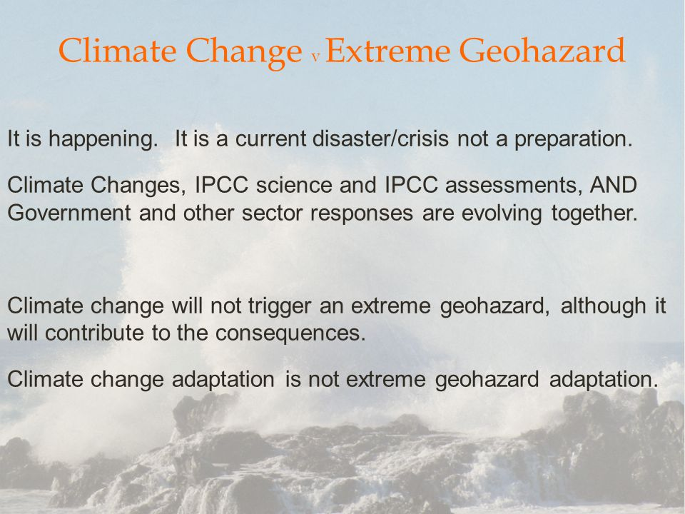 Climate Change v Extreme Geohazard It is happening.