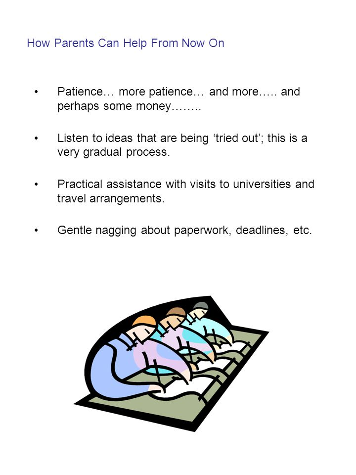 How Parents Can Help From Now On Patience… more patience… and more…..