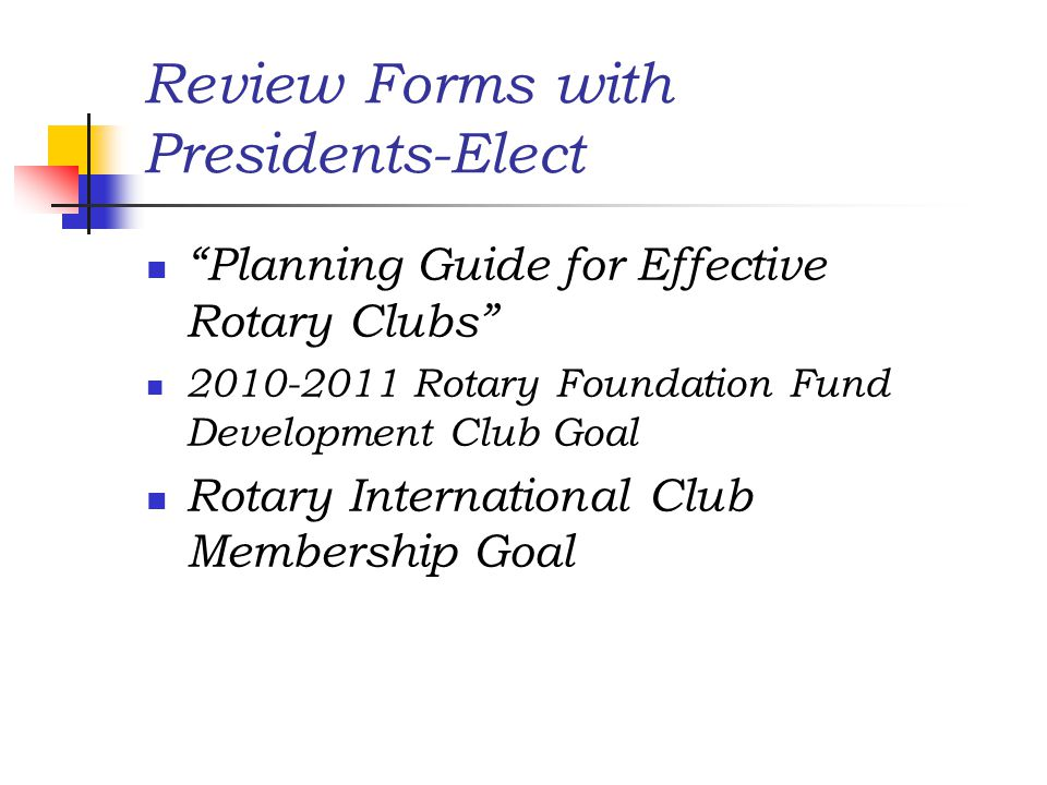 Review Forms with Presidents-Elect Planning Guide for Effective Rotary Clubs Rotary Foundation Fund Development Club Goal Rotary International Club Membership Goal