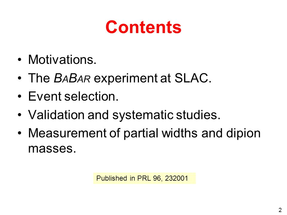 2 Contents Motivations. The B A B AR experiment at SLAC.