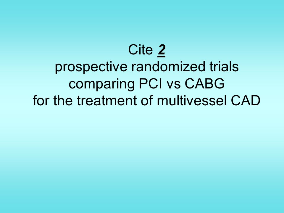 Cite 2 prospective randomized trials comparing PCI vs CABG for the treatment of multivessel CAD