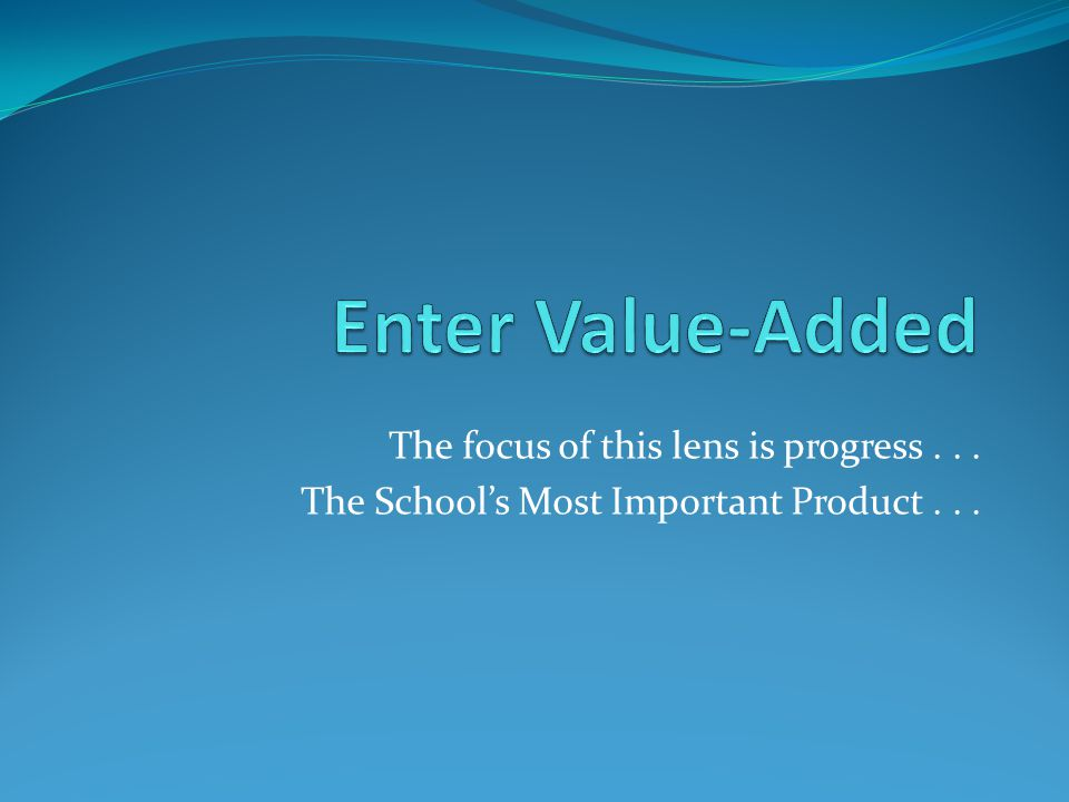 The focus of this lens is progress... The School's Most Important Product...