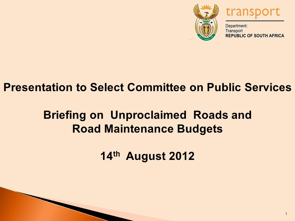 Presentation to Select Committee on Public Services Briefing on Unproclaimed Roads and Road Maintenance Budgets 14 th August