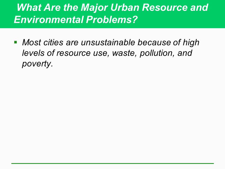 What Are the Major Urban Resource and Environmental Problems.