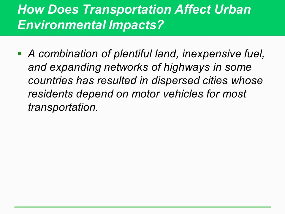 How Does Transportation Affect Urban Environmental Impacts.