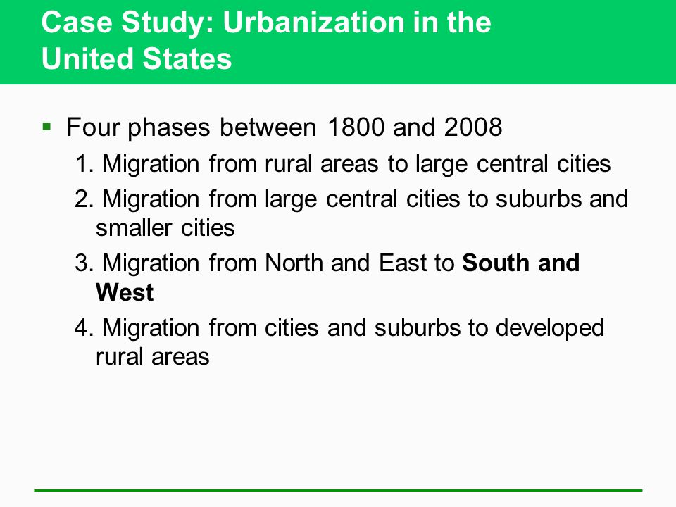 Case Study: Urbanization in the United States  Four phases between 1800 and