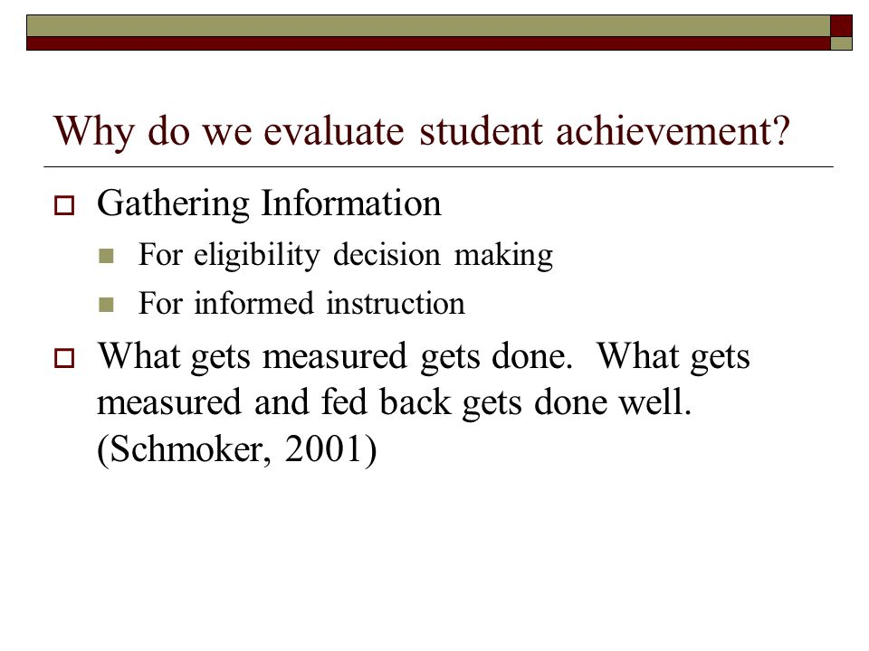 Why do we evaluate student achievement.