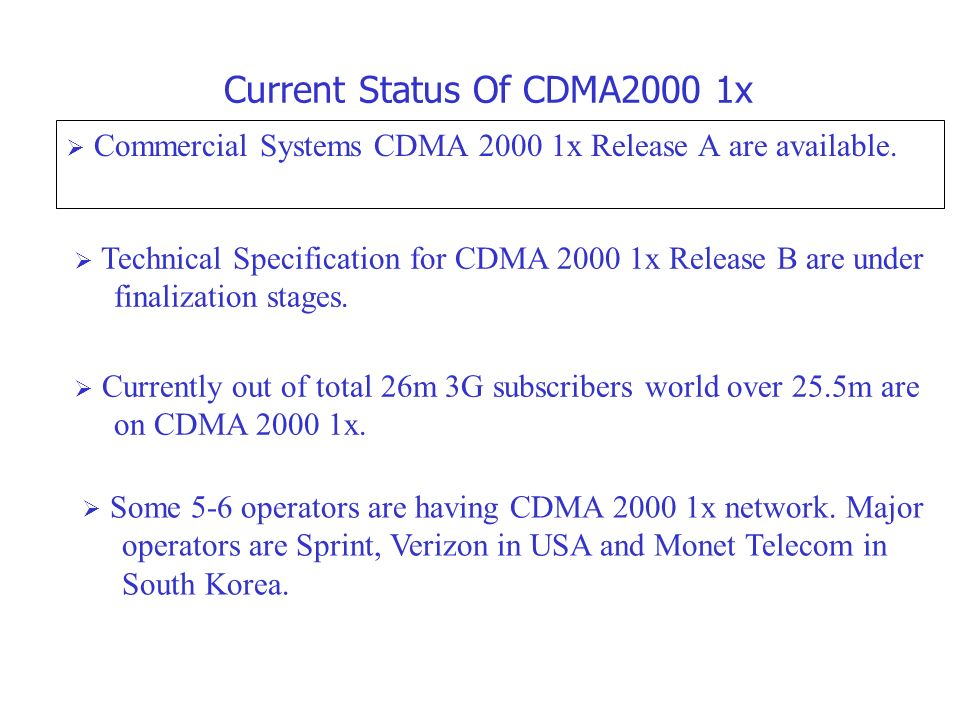  Commercial Systems CDMA x Release A are available.