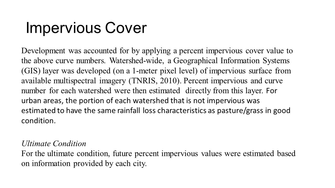 Impervious Cover Development was accounted for by applying a percent impervious cover value to the above curve numbers.