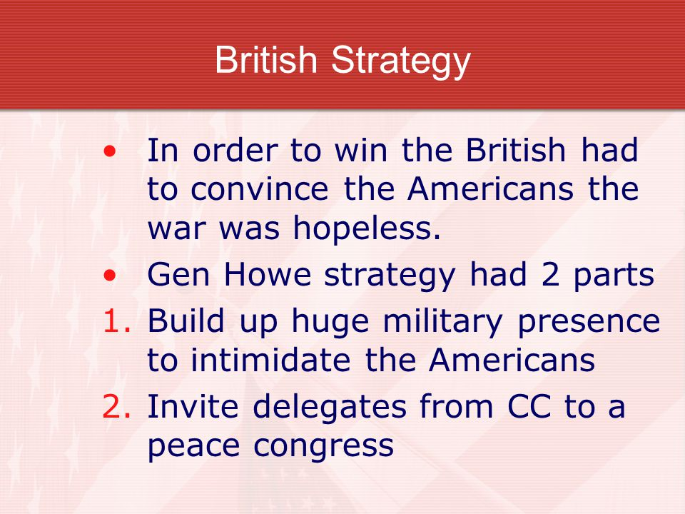What were the weakness of both British and Americans during the war for independence?