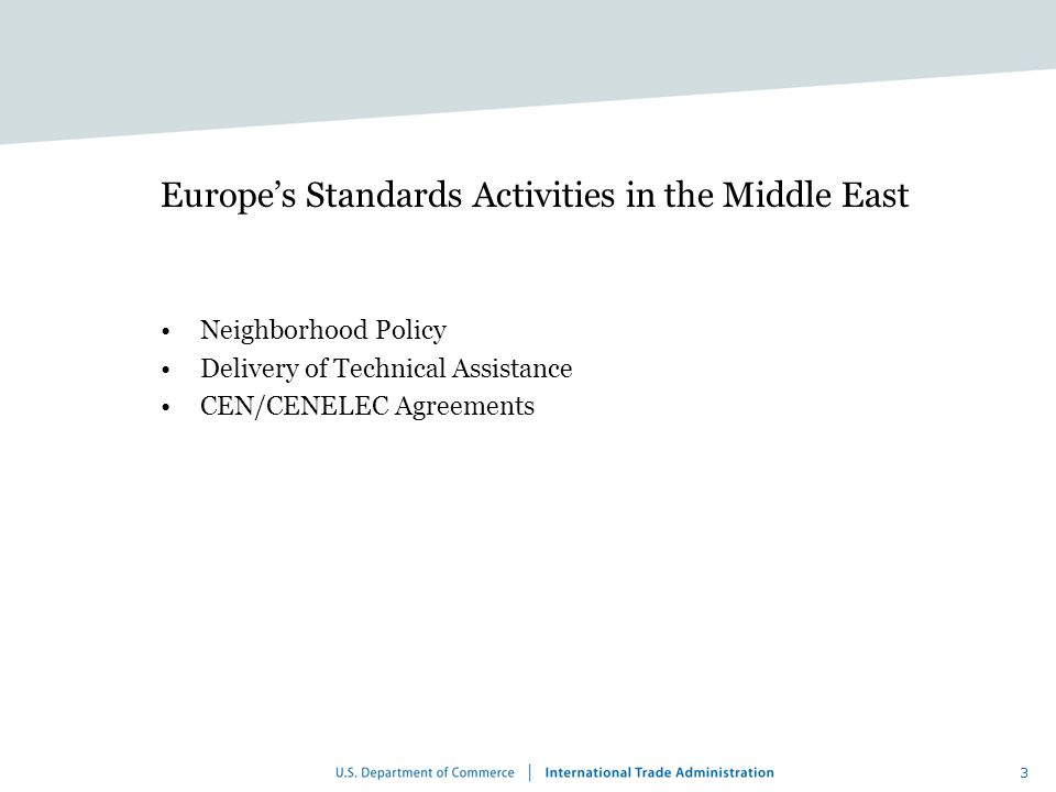 3 Europe's Standards Activities in the Middle East Neighborhood Policy Delivery of Technical Assistance CEN/CENELEC Agreements