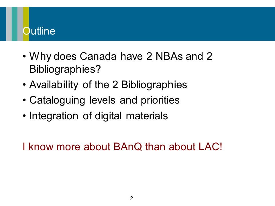 2 Outline Why does Canada have 2 NBAs and 2 Bibliographies.
