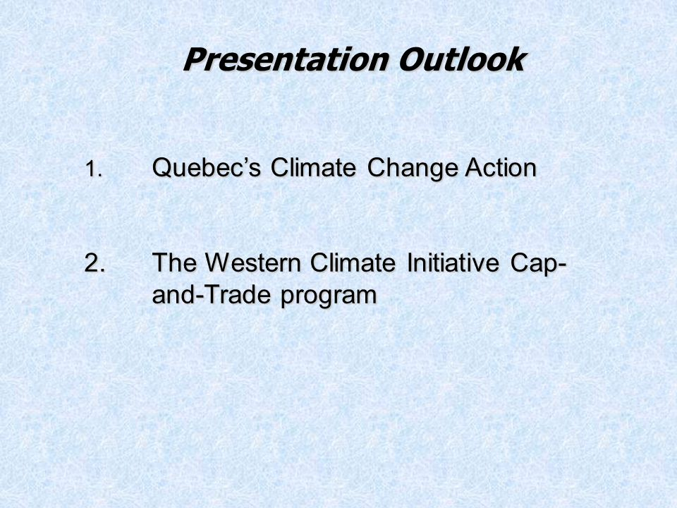 Presentation Outlook 1. Quebec's Climate Change Action 2.