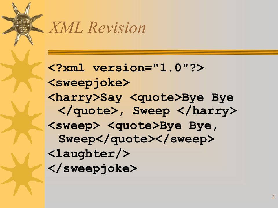 2 XML Revision Say Bye Bye, Sweep Bye Bye, Sweep