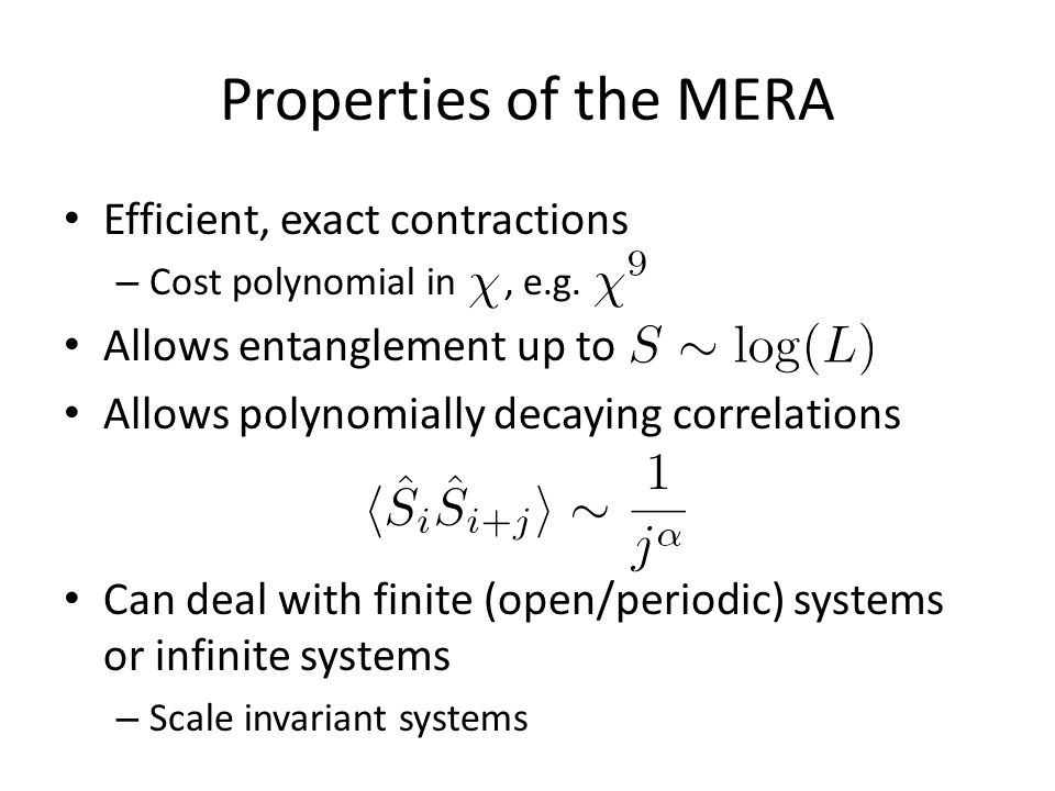 Properties of the MERA Efficient, exact contractions – Cost polynomial in, e.g.