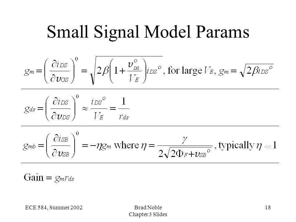 18ECE 584, Summer 2002Brad Noble Chapter 3 Slides Small Signal Model Params