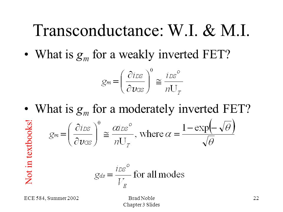 22ECE 584, Summer 2002Brad Noble Chapter 3 Slides Transconductance: W.I.