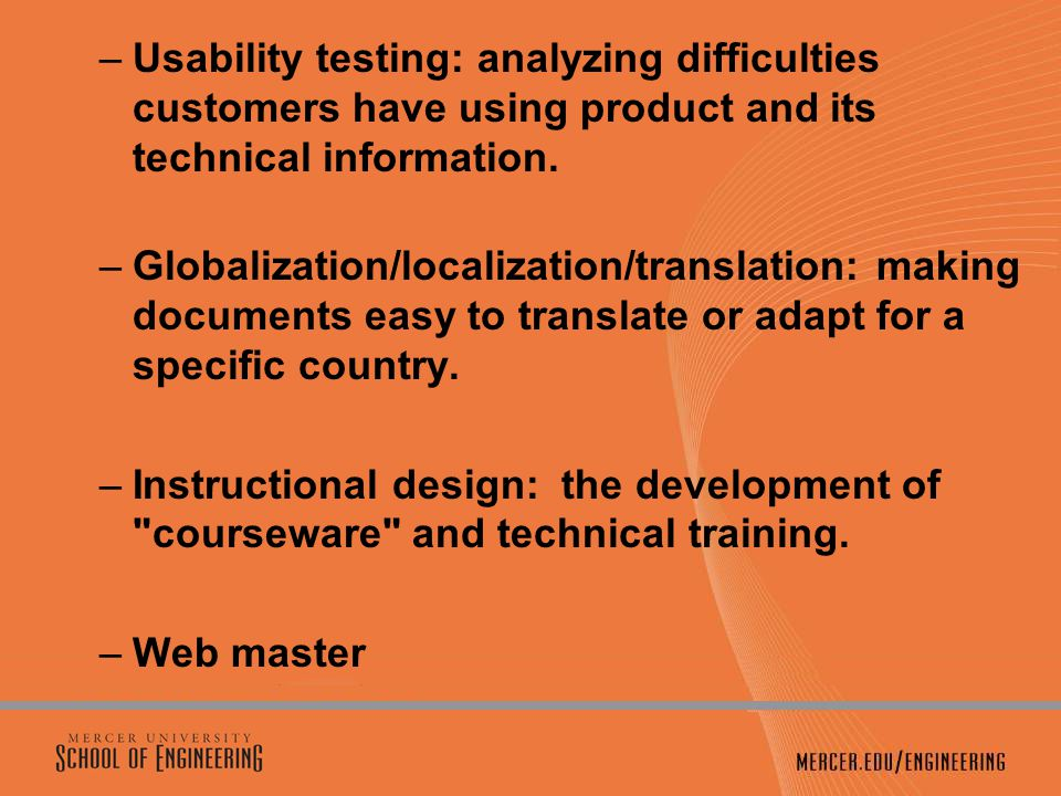 –Usability testing: analyzing difficulties customers have using product and its technical information.