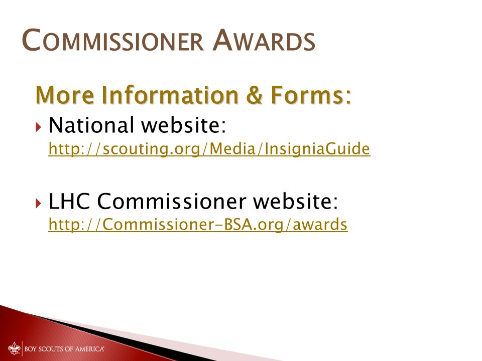 C OMMISSIONER A WARDS More Information & Forms:  National website:      LHC Commissioner website: