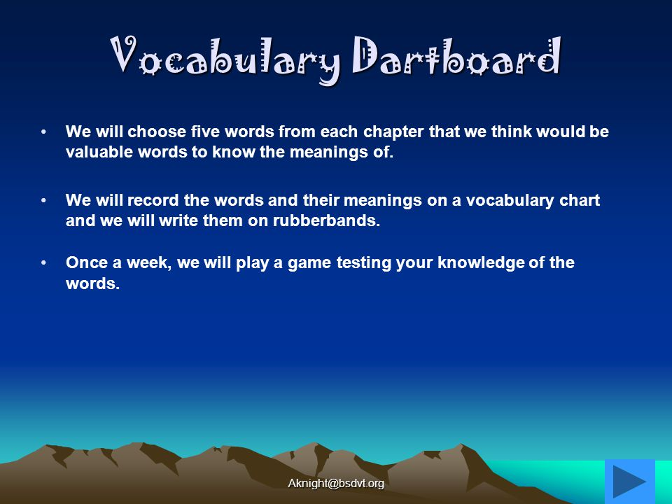 Vocabulary Dartboard We will choose five words from each chapter that we think would be valuable words to know the meanings of.