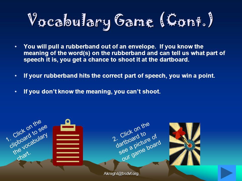 Vocabulary Game (Cont.) You will pull a rubberband out of an envelope.