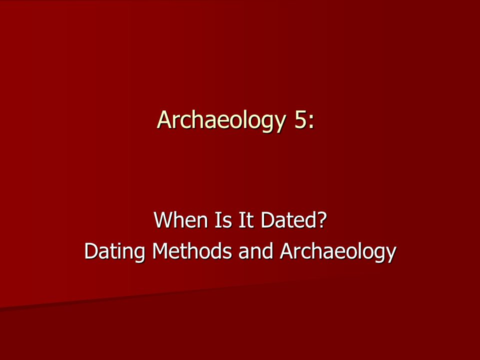Why do archaeologists use relative hookup