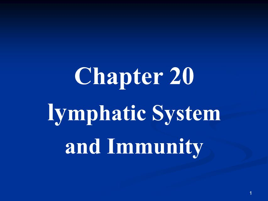 1 Chapter 20 ly mphatic System and Immunity