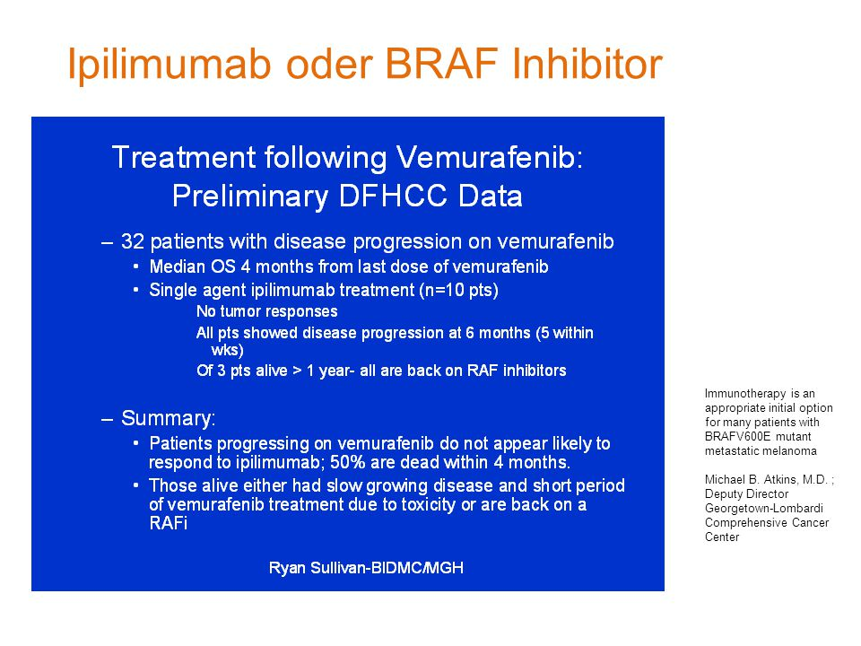 Immunotherapy is an appropriate initial option for many patients with BRAFV600E mutant metastatic melanoma Michael B.
