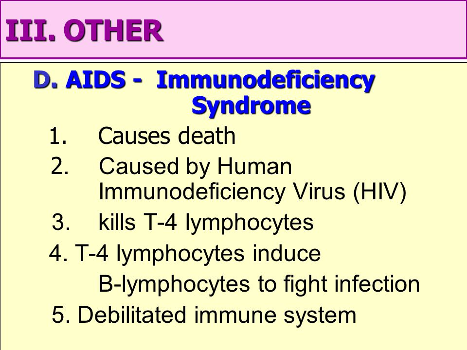 D. AIDS - Immunodeficiency Syndrome D. AIDS - Immunodeficiency Syndrome 1.