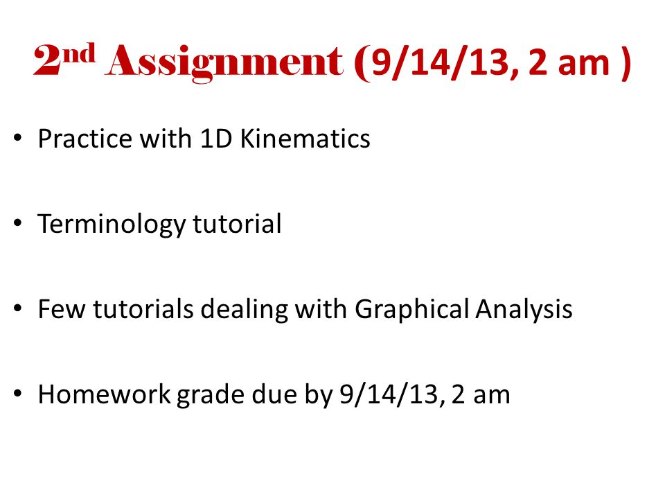 setting up mastering physics online homework course enrollment  5 2 nd assignment 9 14 13 2 am practice 1d kinematics terminology tutorial few tutorials dealing graphical analysis homework grade due by