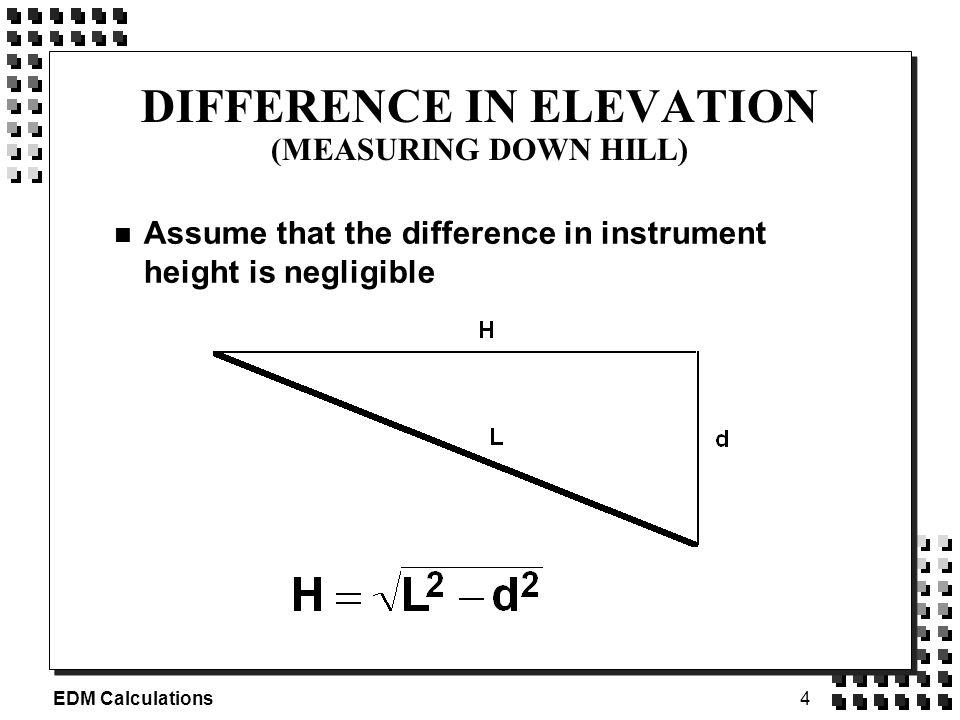 EDM Calculations ASM EDM CALCULATIONS EDM Calculations - Elevation measurement