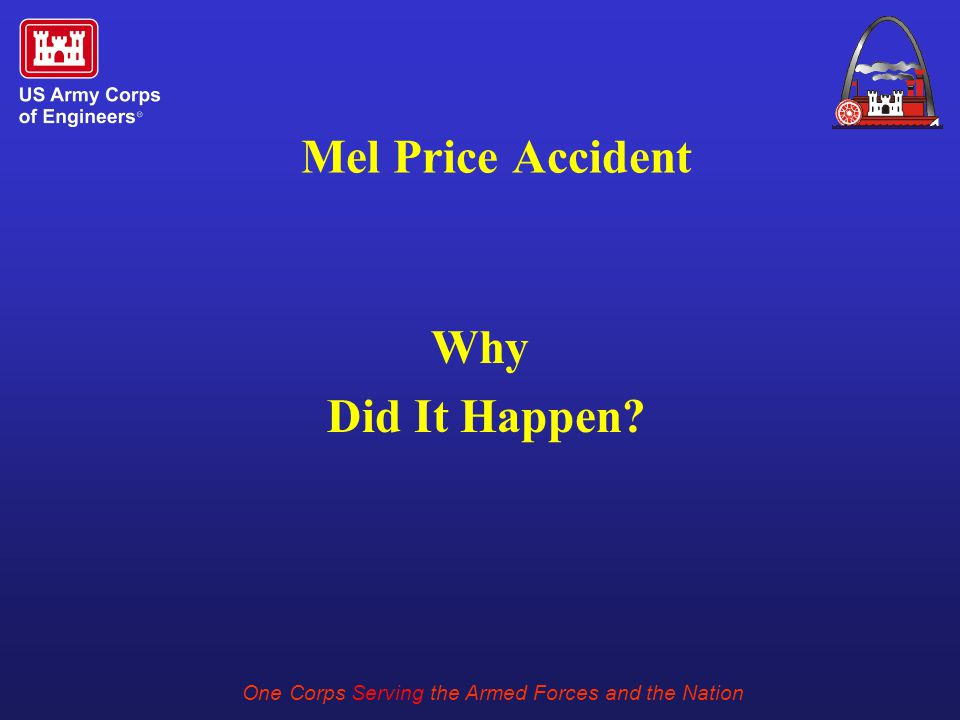 One Corps Serving the Armed Forces and the Nation Mel Price Accident Why Did It Happen