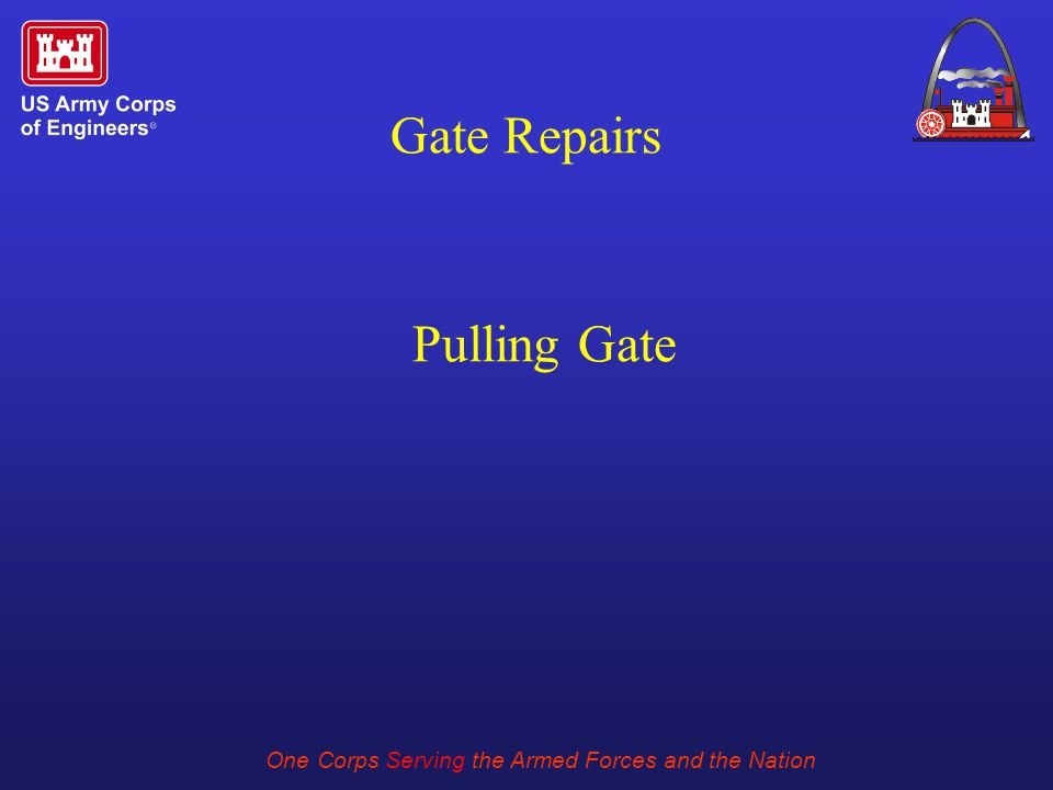 One Corps Serving the Armed Forces and the Nation Gate Repairs Pulling Gate