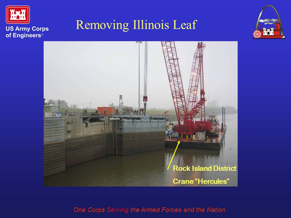 One Corps Serving the Armed Forces and the Nation Removing Illinois Leaf Rock Island District Crane Hercules