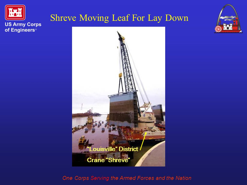 One Corps Serving the Armed Forces and the Nation Shreve Moving Leaf For Lay Down Louisville District Crane Shreve