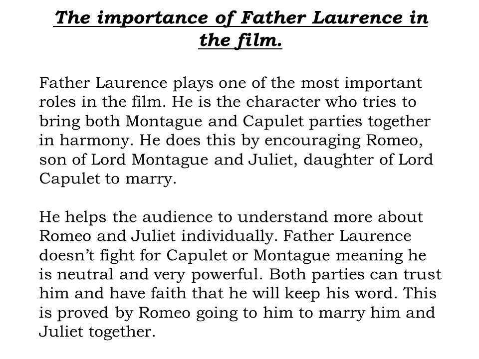 The importance of Father Laurence in the film.